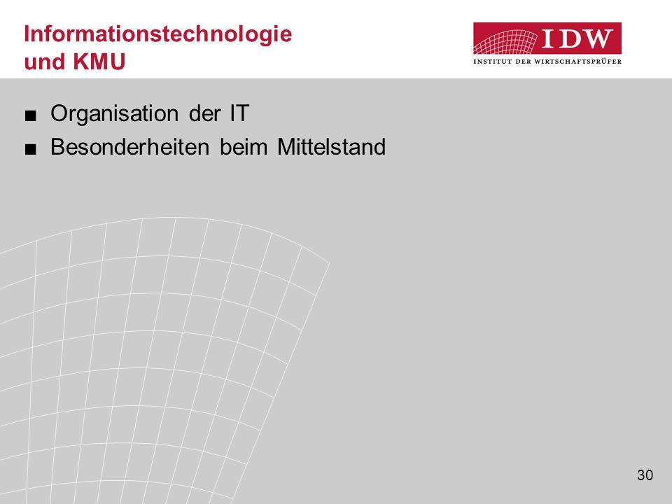 30 Informationstechnologie und KMU ■Organisation der IT ■Besonderheiten beim Mittelstand