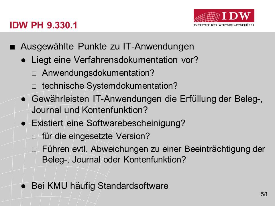 58 IDW PH 9.330.1 ■Ausgewählte Punkte zu IT-Anwendungen ●Liegt eine Verfahrensdokumentation vor? □Anwendungsdokumentation? □technische Systemdokumenta