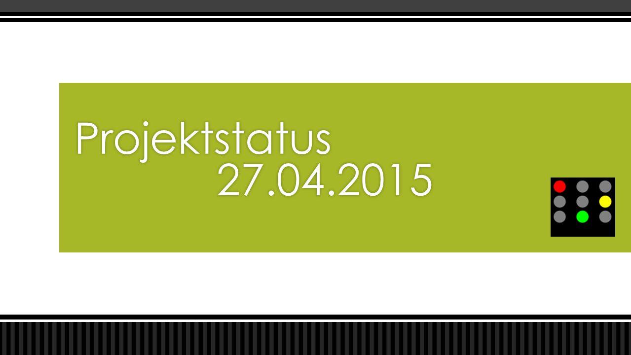 Projektstatus 27.04.2015