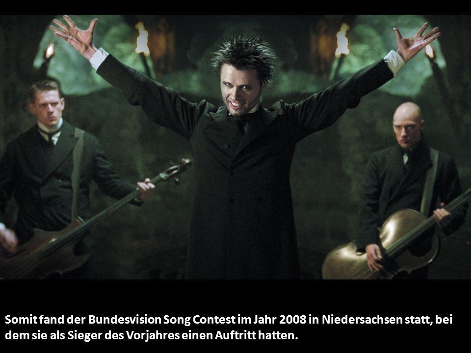 Somit fand der Bundesvision Song Contest im Jahr 2008 in Niedersachsen statt, bei dem sie als Sieger des Vorjahres einen Auftritt hatten.