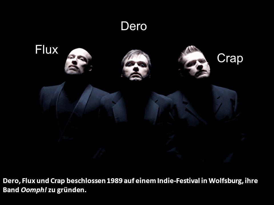 Dero, Flux und Crap beschlossen 1989 auf einem Indie-Festival in Wolfsburg, ihre Band Oomph.