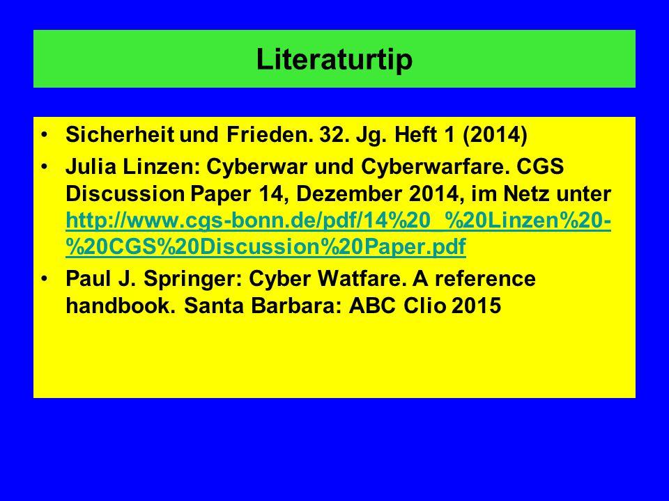 Literaturtip Sicherheit und Frieden. 32. Jg. Heft 1 (2014) Julia Linzen: Cyberwar und Cyberwarfare. CGS Discussion Paper 14, Dezember 2014, im Netz un
