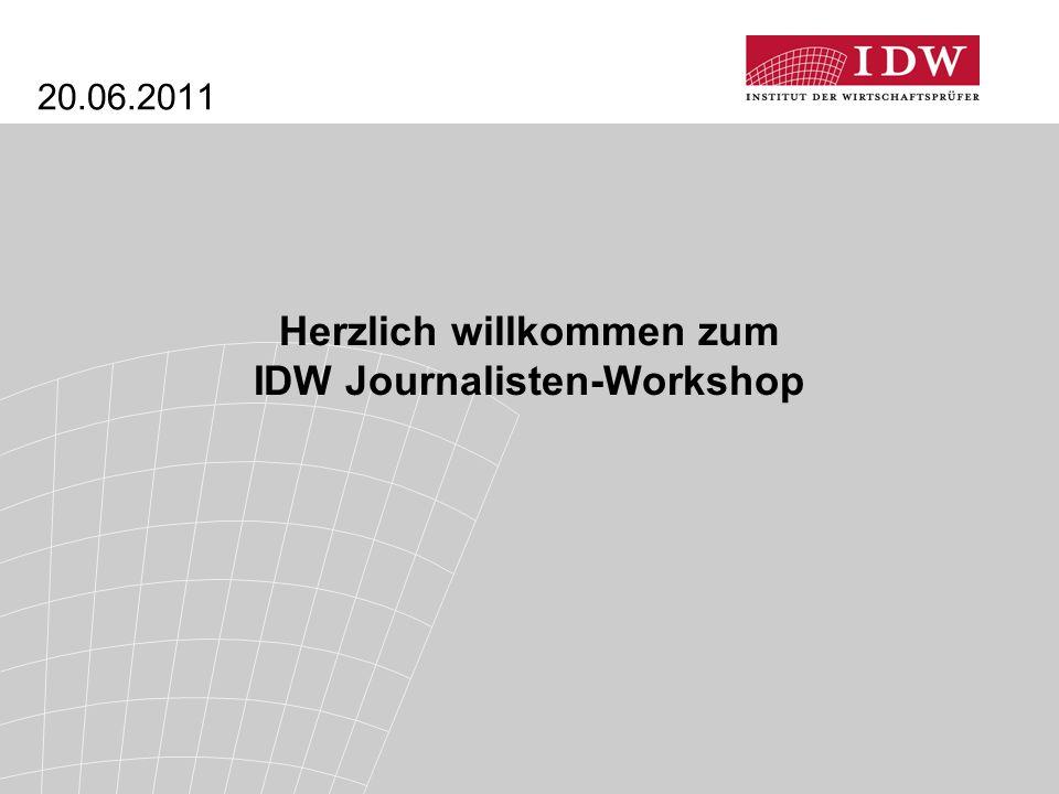 20.06.2011 Herzlich willkommen zum IDW Journalisten-Workshop