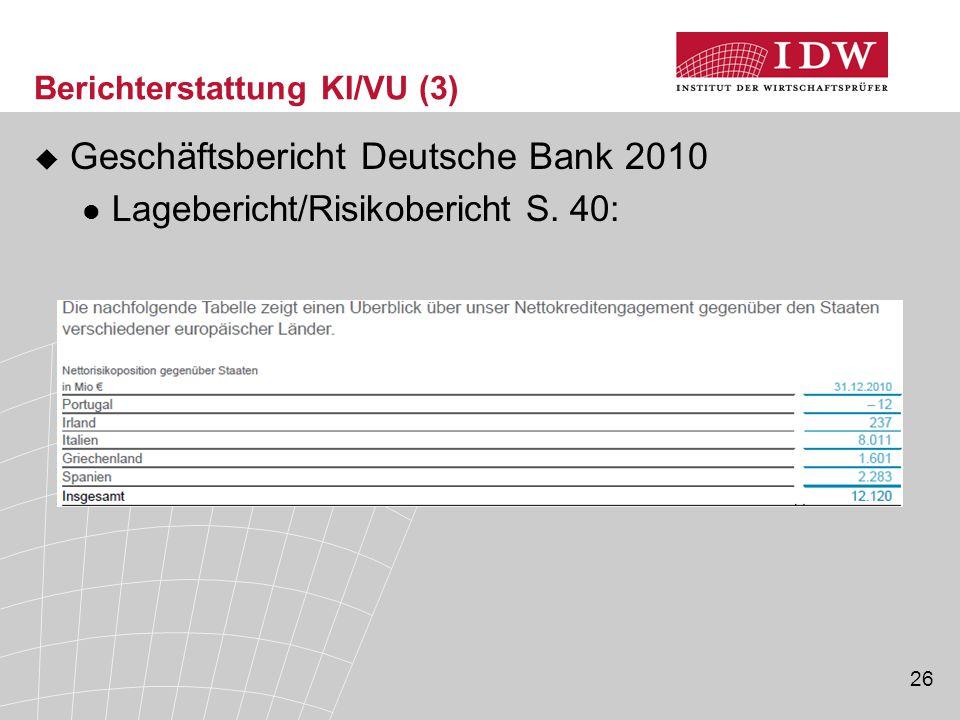 26 Berichterstattung KI/VU (3)  Geschäftsbericht Deutsche Bank 2010 Lagebericht/Risikobericht S.