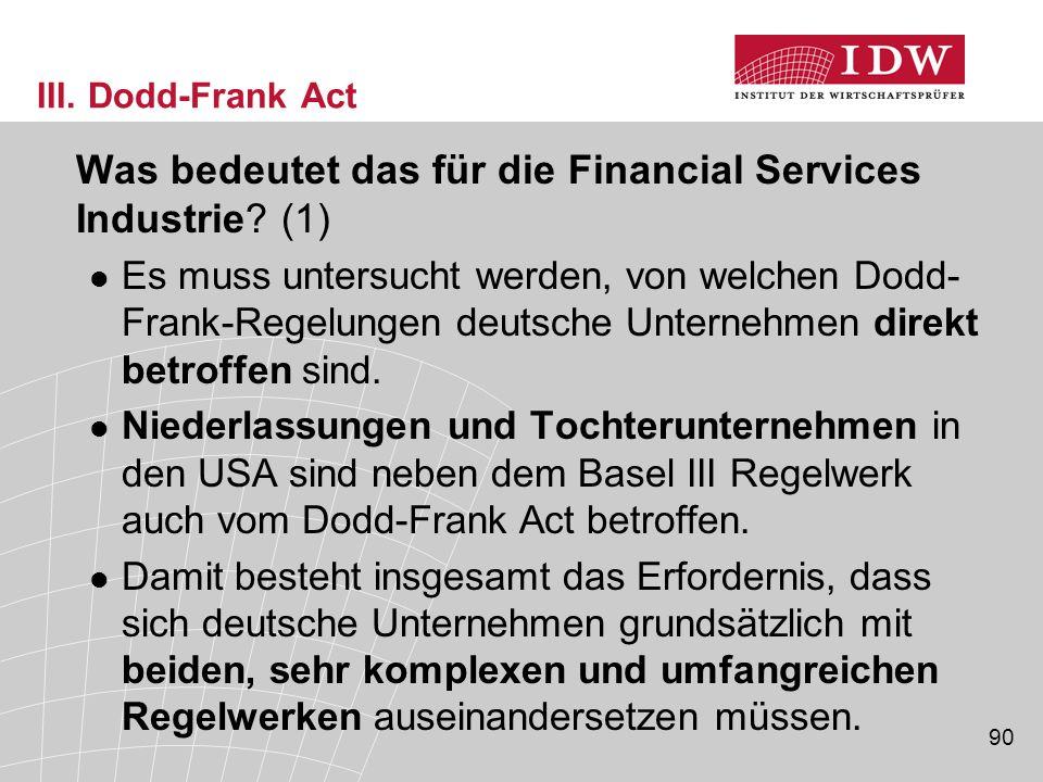 90 III.Dodd-Frank Act Was bedeutet das für die Financial Services Industrie.