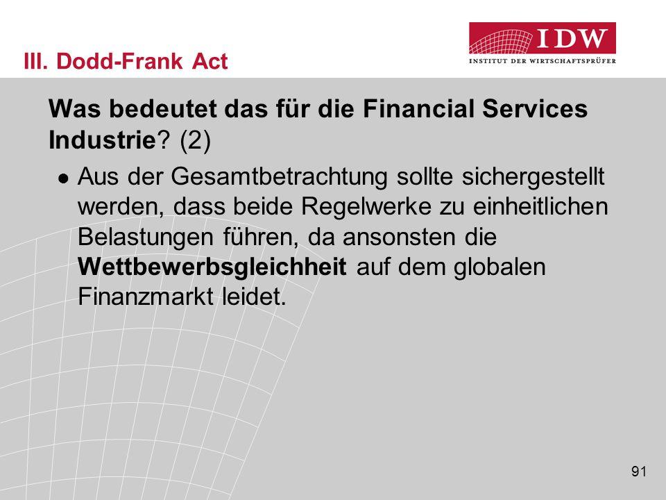 91 III.Dodd-Frank Act Was bedeutet das für die Financial Services Industrie.