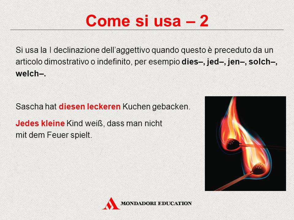 Come si usa – 2 Si usa la I declinazione dell'aggettivo quando questo è preceduto da un articolo dimostrativo o indefinito, per esempio dies–, jed–, j