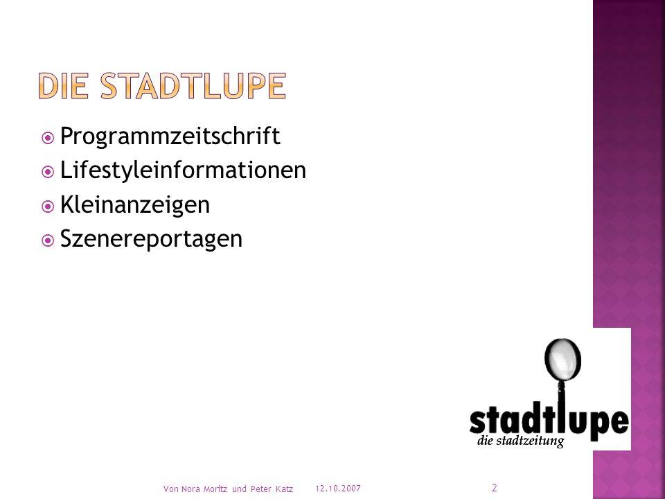  Programmzeitschrift  Lifestyleinformationen  Kleinanzeigen  Szenereportagen 12.10.2007 Von Nora Moritz und Peter Katz 2