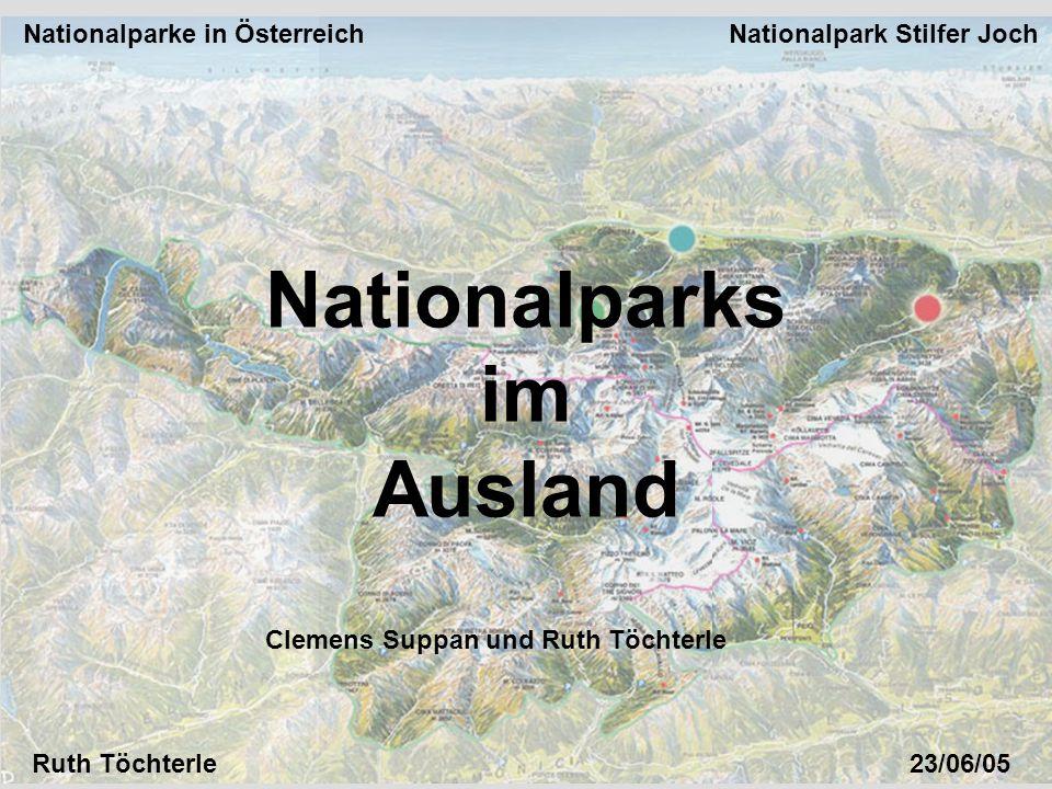 Nationalparke in Österreich Nationalpark Stilfer Joch Ruth Töchterle23/06/05 Nationalparks im Ausland Clemens Suppan und Ruth Töchterle