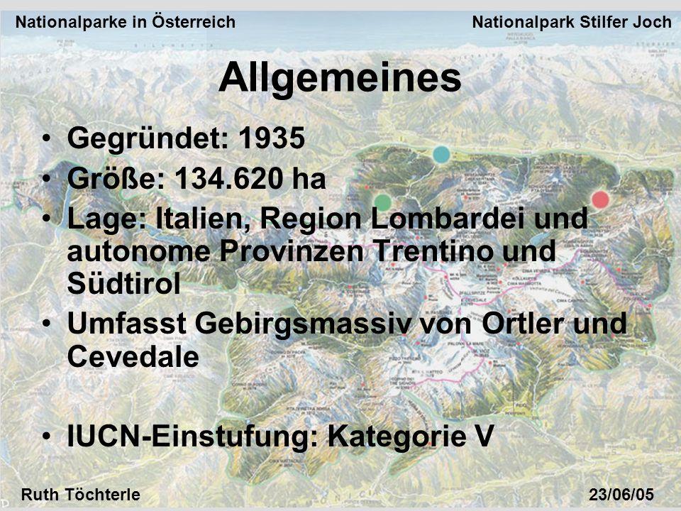 Nationalparke in Österreich Nationalpark Stilfer Joch Ruth Töchterle23/06/05 Allgemeines Gegründet: 1935 Größe: 134.620 ha Lage: Italien, Region Lomba