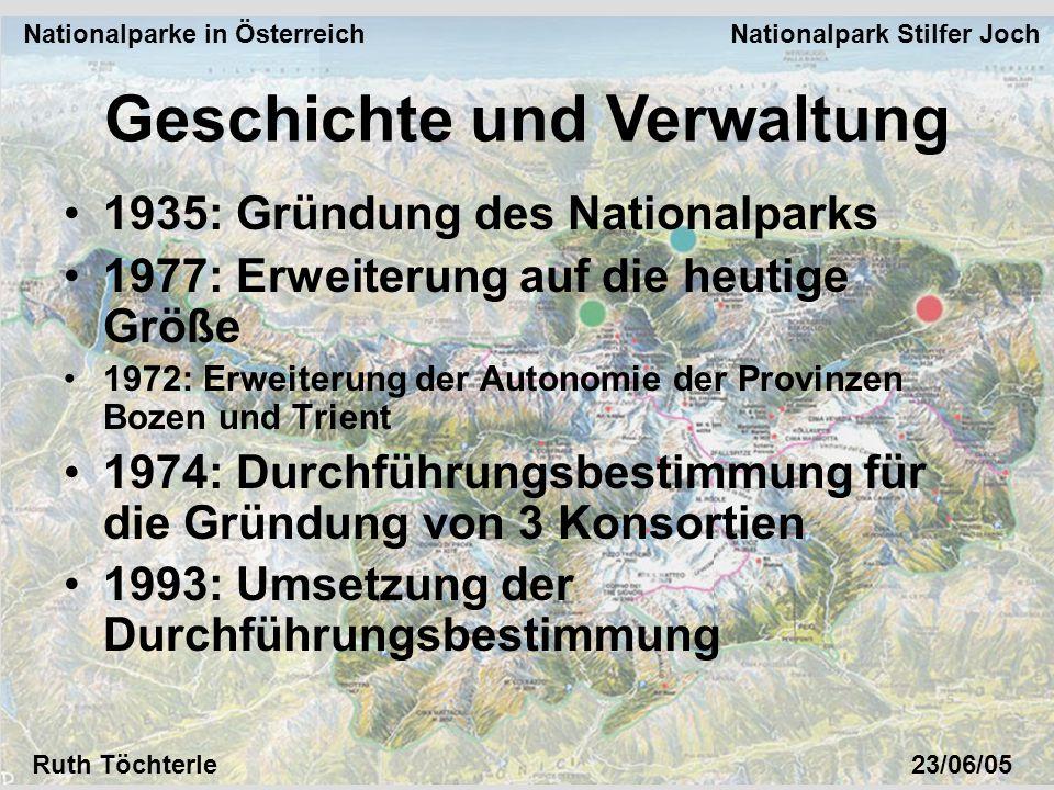 Nationalparke in Österreich Nationalpark Stilfer Joch Ruth Töchterle23/06/05 Geschichte und Verwaltung 1935: Gründung des Nationalparks 1977: Erweiter