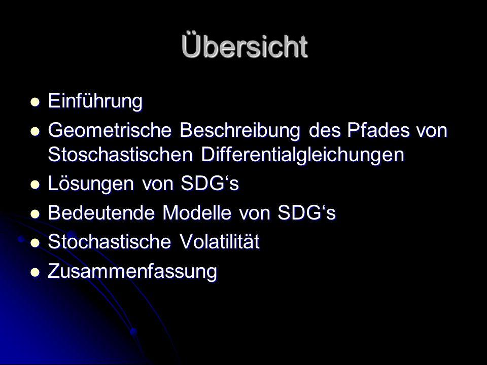 Einführung (1) Stochastische Differentialgleichung (SDG):