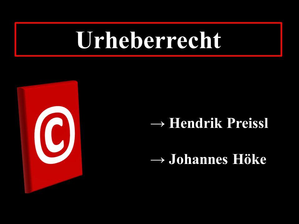 Urheberrecht → Hendrik Preissl → Johannes Höke