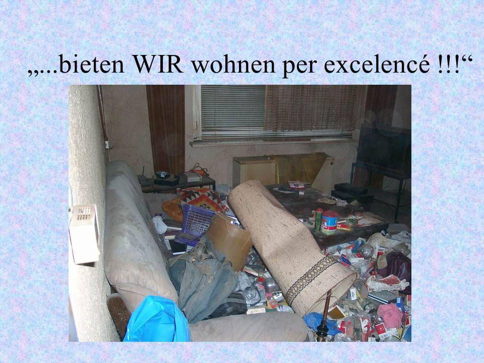 """""""...bieten WIR wohnen per excelencé !!!"""