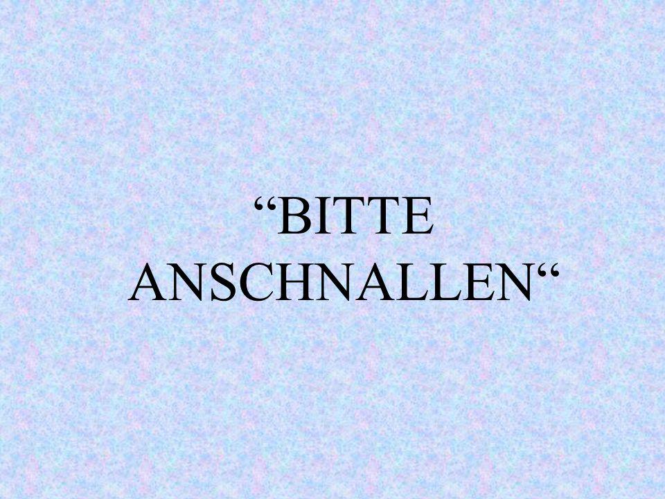BITTE ANSCHNALLEN