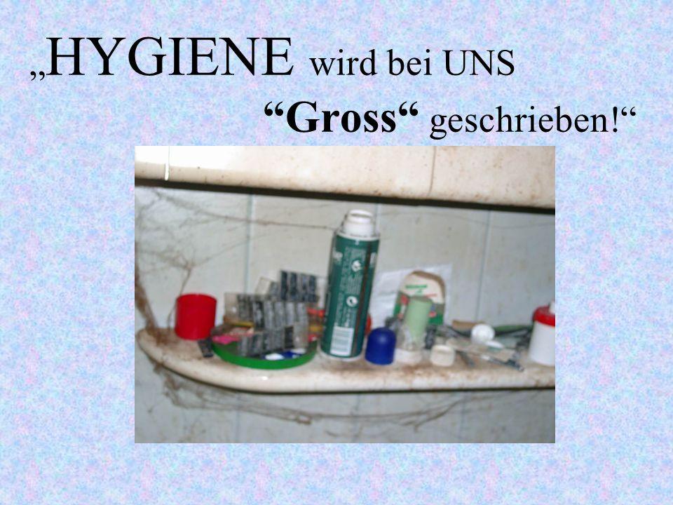 """"""" HYGIENE wird bei UNS Gross geschrieben!"""