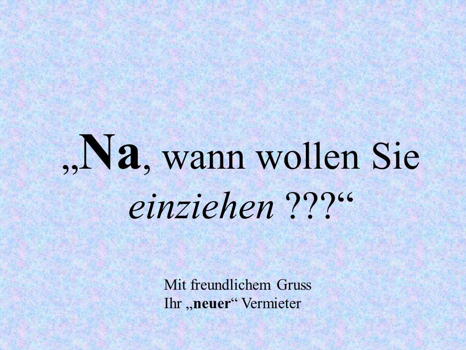 """Mit freundlichem Gruss Ihr """"neuer Vermieter"""
