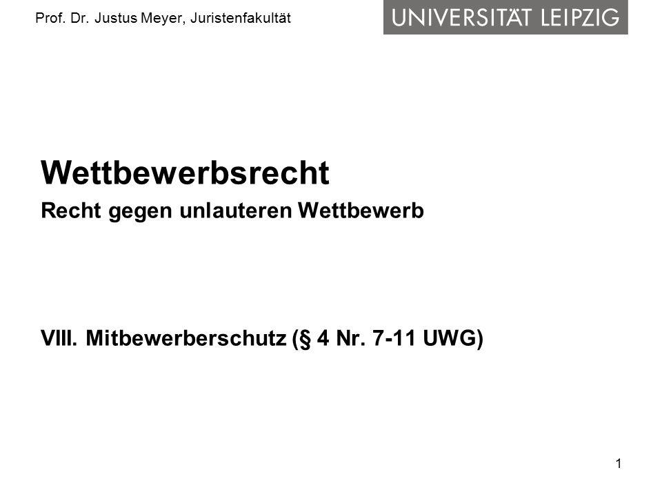 1 Prof.Dr. Justus Meyer, Juristenfakultät Wettbewerbsrecht Recht gegen unlauteren Wettbewerb VIII.