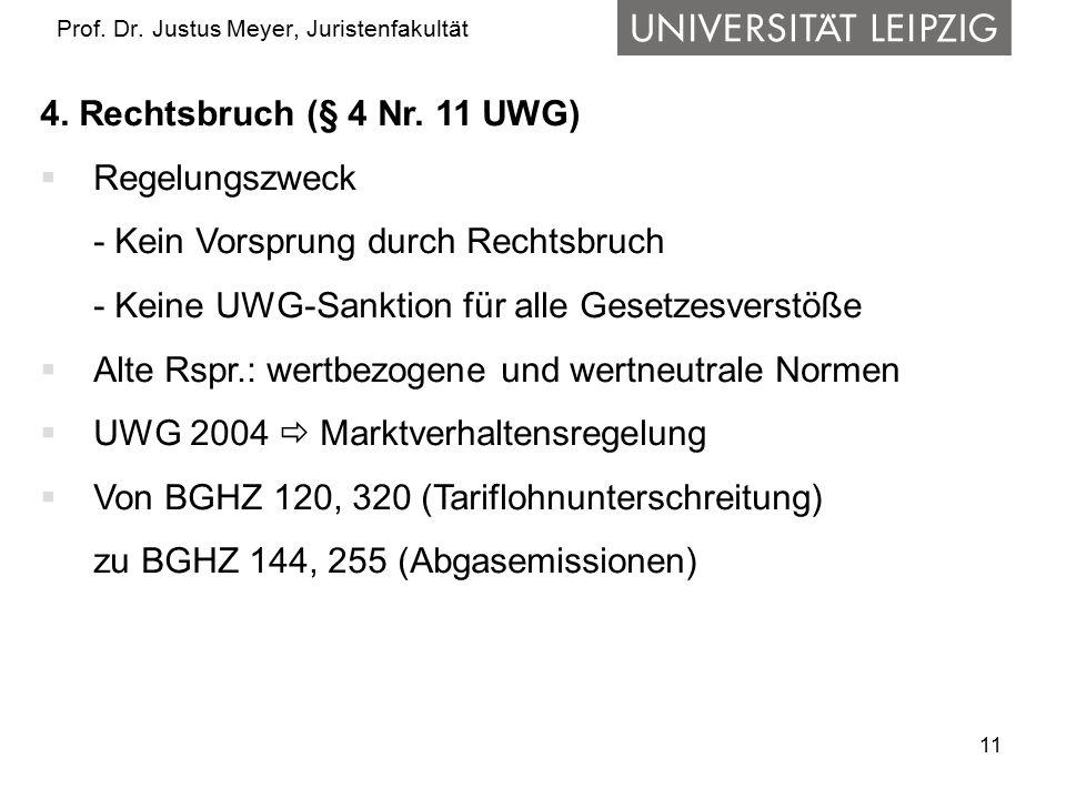 11 Prof.Dr. Justus Meyer, Juristenfakultät 4. Rechtsbruch (§ 4 Nr.