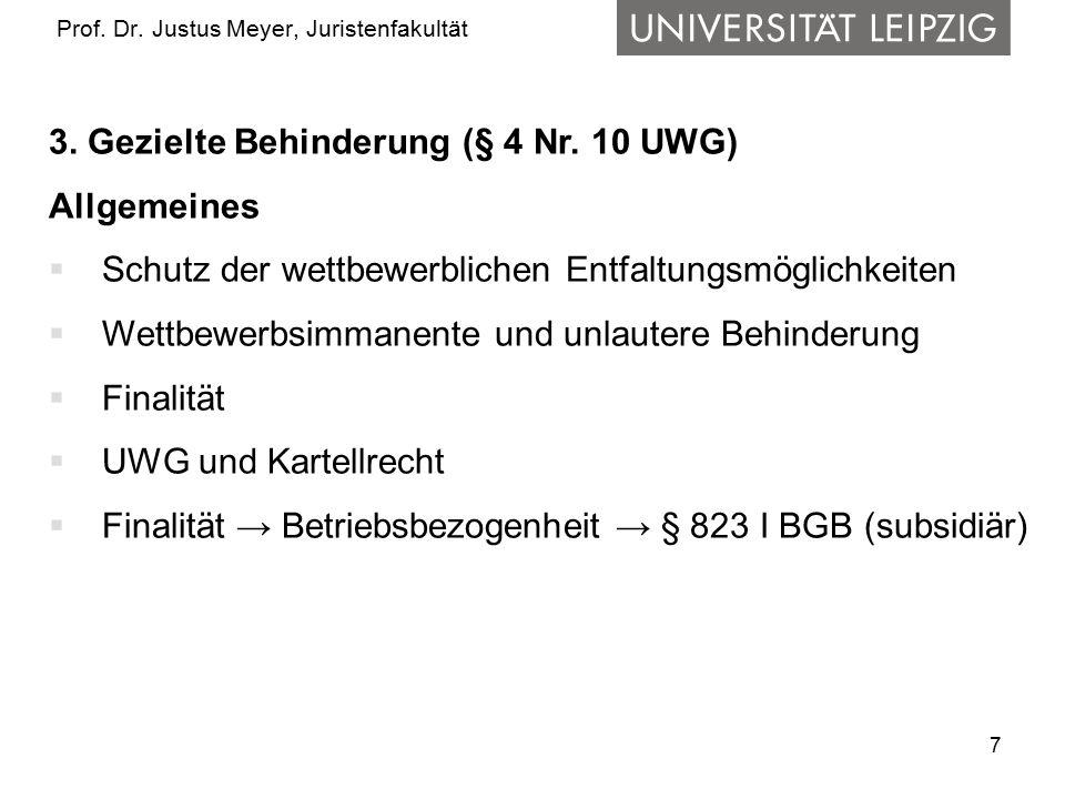7 Prof.Dr. Justus Meyer, Juristenfakultät 3. Gezielte Behinderung (§ 4 Nr.