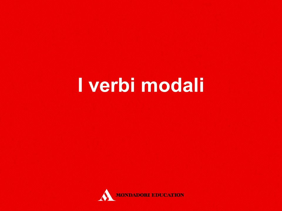 Definizione I verbi modali danno al verbo principale una sfumatura di significato per il modo in cui il soggetto compie l'azione a seconda della circostanza.