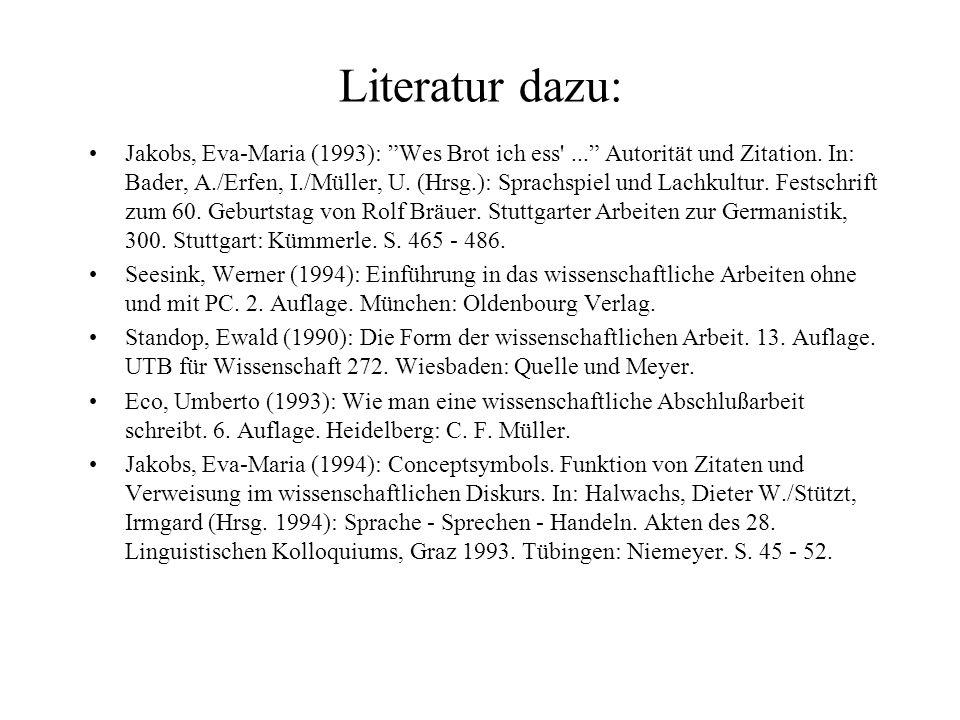 """Literatur dazu: Jakobs, Eva-Maria (1993): """"Wes Brot ich ess'..."""" Autorität und Zitation. In: Bader, A./Erfen, I./Müller, U. (Hrsg.): Sprachspiel und L"""
