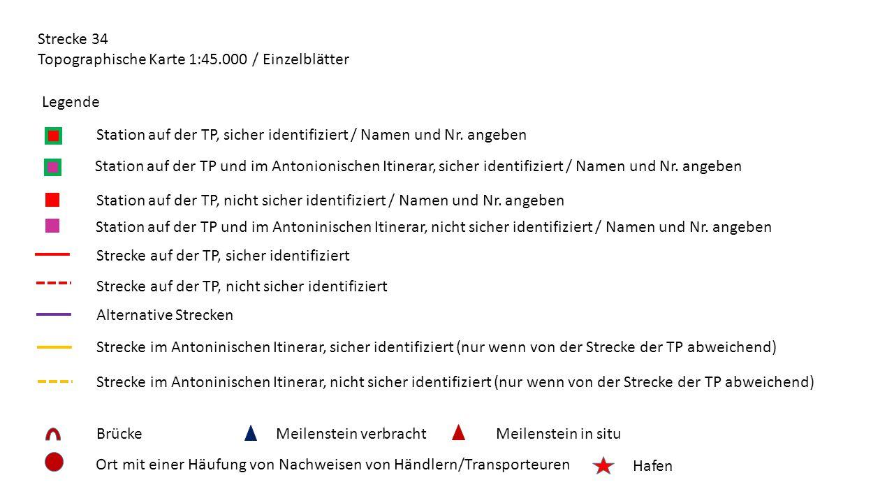 Strecke 34 Topographische Karte 1:45.000 / Einzelblätter Legende Station auf der TP, sicher identifiziert / Namen und Nr.
