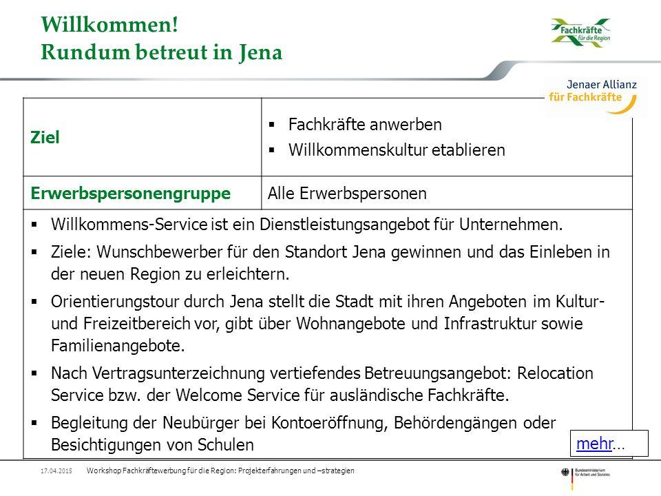 Willkommen! Rundum betreut in Jena Ziel  Fachkräfte anwerben  Willkommenskultur etablieren ErwerbspersonengruppeAlle Erwerbspersonen  Willkommens-S