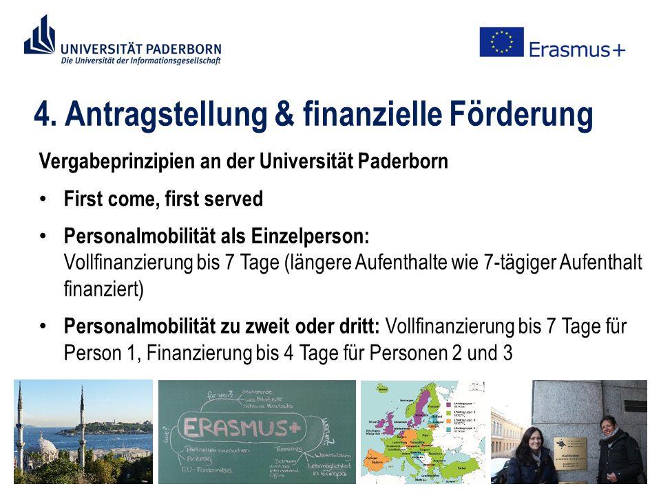 4. Antragstellung & finanzielle Förderung Vergabeprinzipien an der Universität Paderborn First come, first served Personalmobilität als Einzelperson: