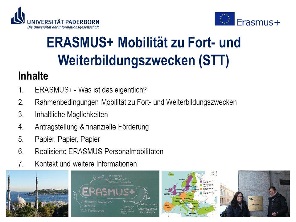 ERASMUS+ Mobilität zu Fort- und Weiterbildungszwecken (STT) Inhalte 1.ERASMUS+ - Was ist das eigentlich.