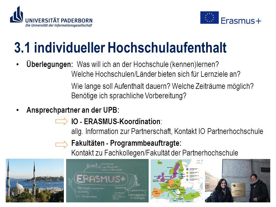3.1 Individueller Hochschulaufenthalt Übersicht bestehender Partnerhochschulen: https://uni-paderborn.moveonnet.eu/moveonline/exchanges/search.php