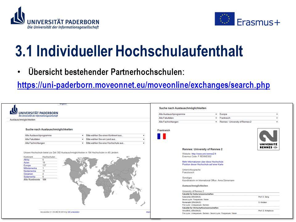 3.1 individueller Hochschulaufenthalt Recherche: geeignete Hochschule(n), dortige Arbeitsorganisation, etc.