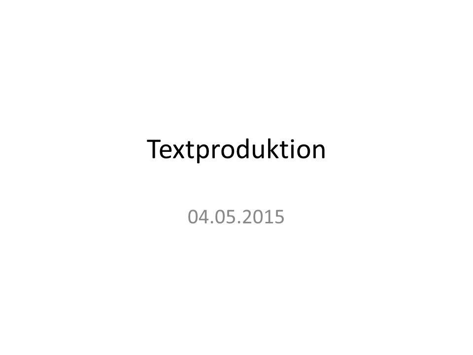 Textproduktion 04.05.2015