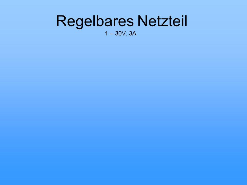 Regelbares Netzteil 1 – 30V, 3A