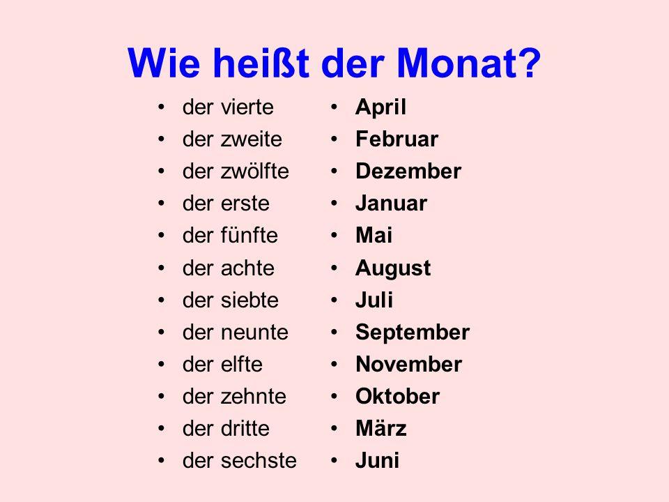 Wie heißt der Monat? der vierte der zweite der zwölfte der erste der fünfte der achte der siebte der neunte der elfte der zehnte der dritte der sechst