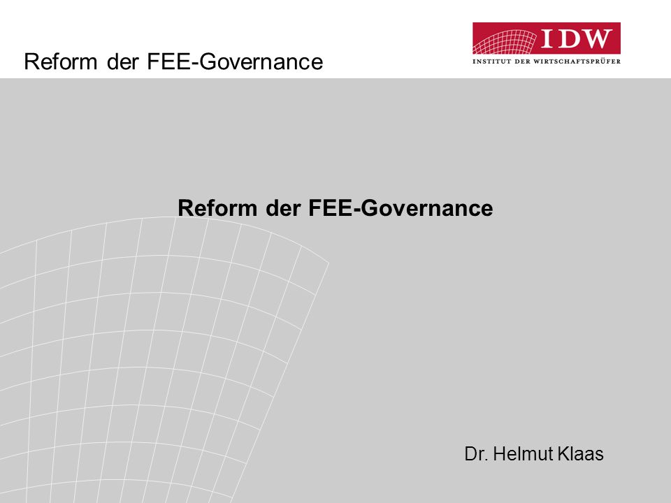 Reform der FEE-Governance Dr. Helmut Klaas