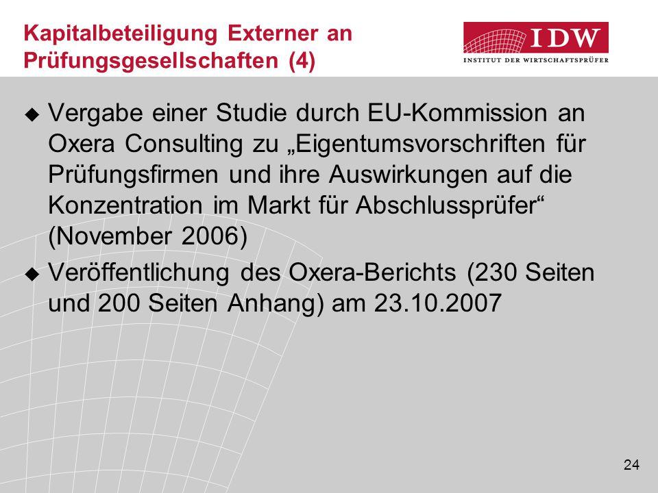 """24 Kapitalbeteiligung Externer an Prüfungsgesellschaften (4)  Vergabe einer Studie durch EU-Kommission an Oxera Consulting zu """"Eigentumsvorschriften"""