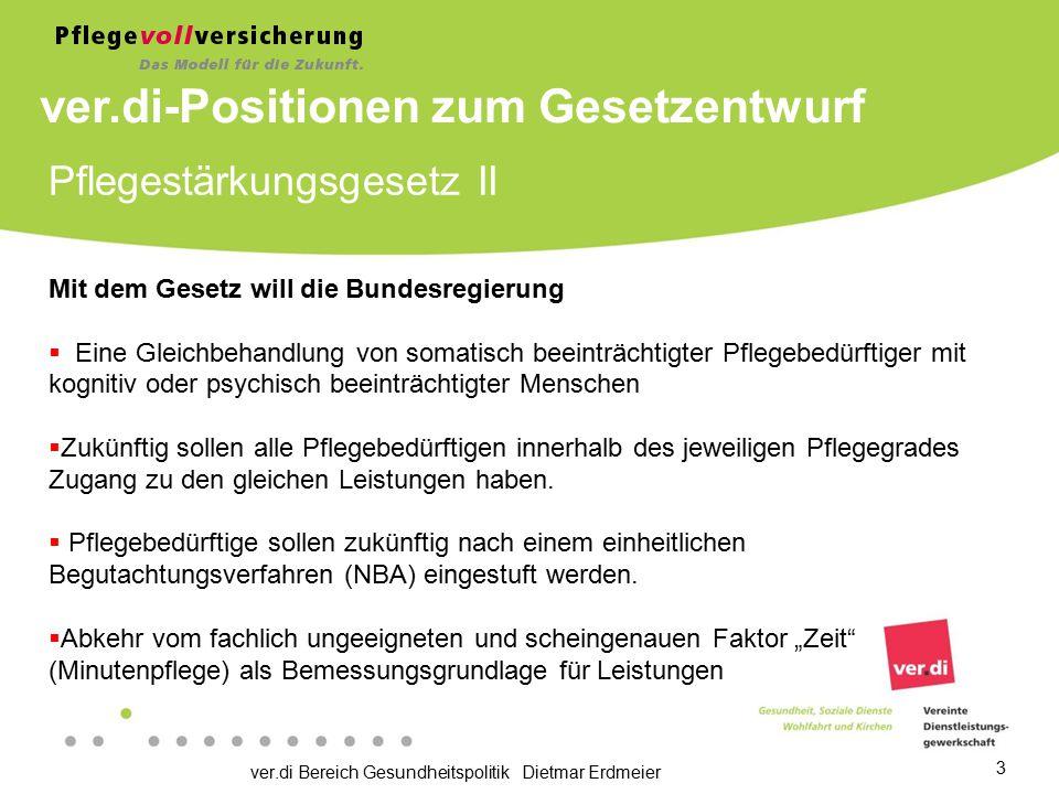 ver.di Bereich Gesundheitspolitik Dietmar Erdmeier 3 Pflegestärkungsgesetz II Mit dem Gesetz will die Bundesregierung  Eine Gleichbehandlung von soma