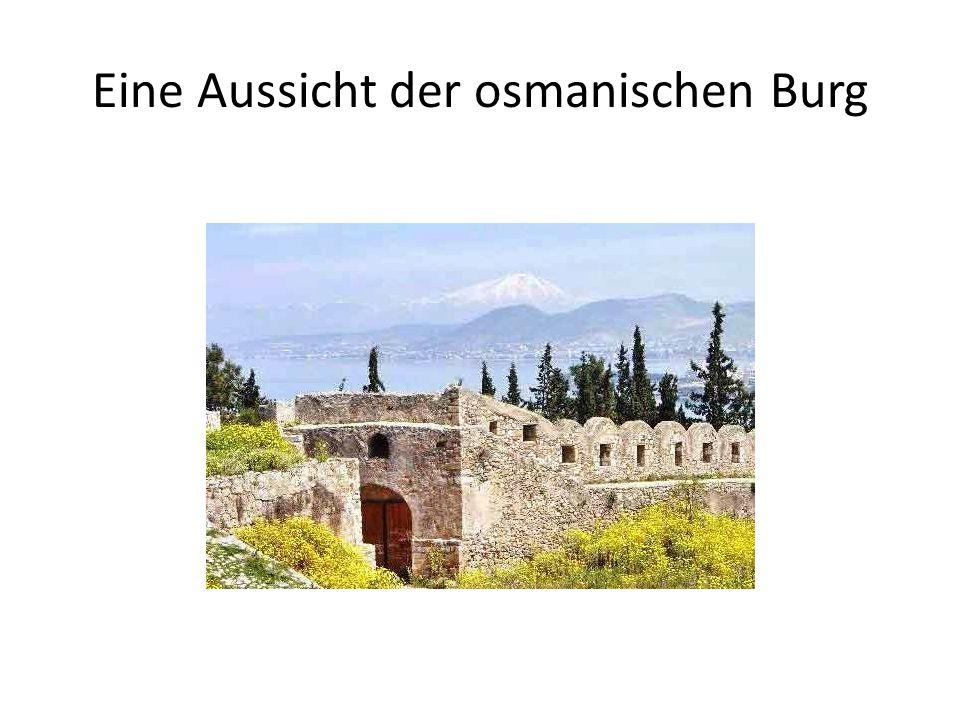 Eine Aussicht der osmanischen Burg