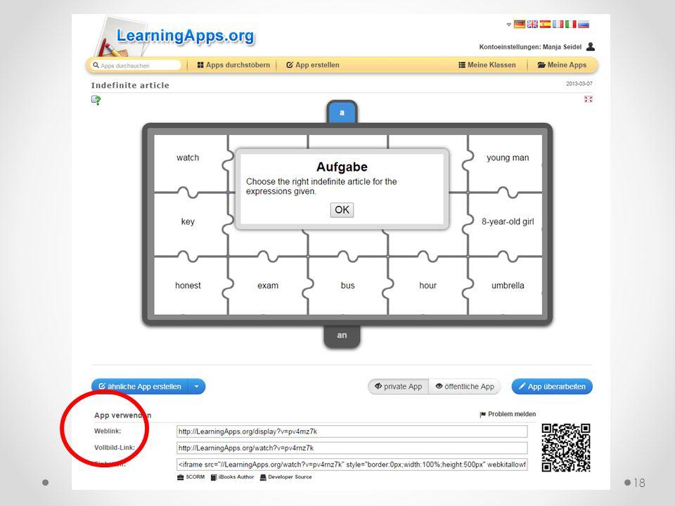 Nach dem Erstellen Learningapps lassen sich verlinken Learningapps lassen sich in Internetseiten einbetten 17