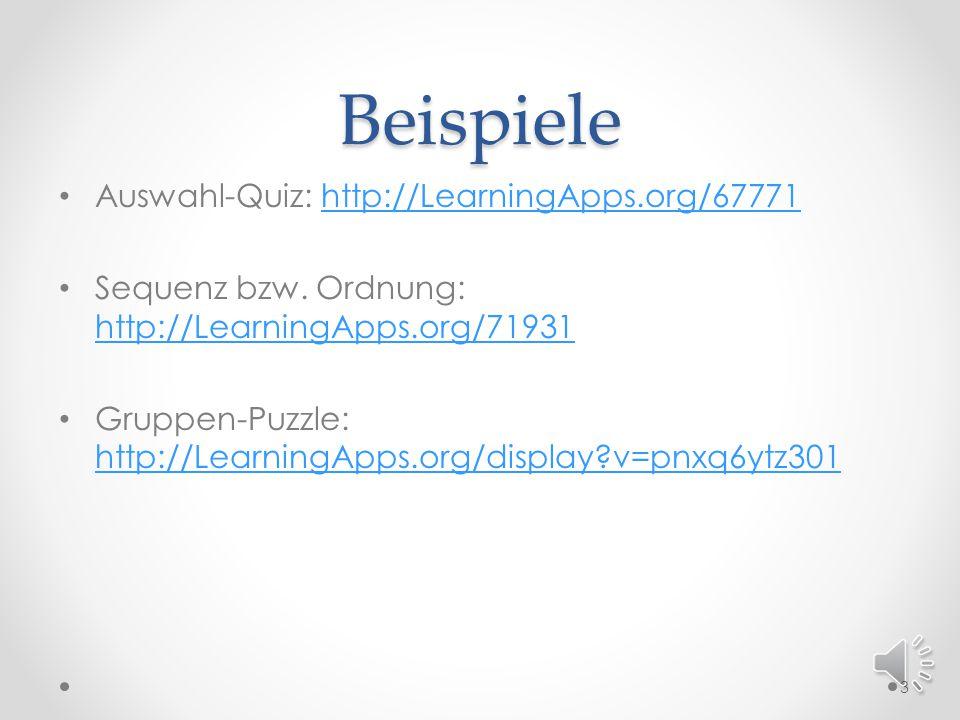 Beispiele Auswahl-Quiz: http://LearningApps.org/67771http://LearningApps.org/67771 Sequenz bzw.