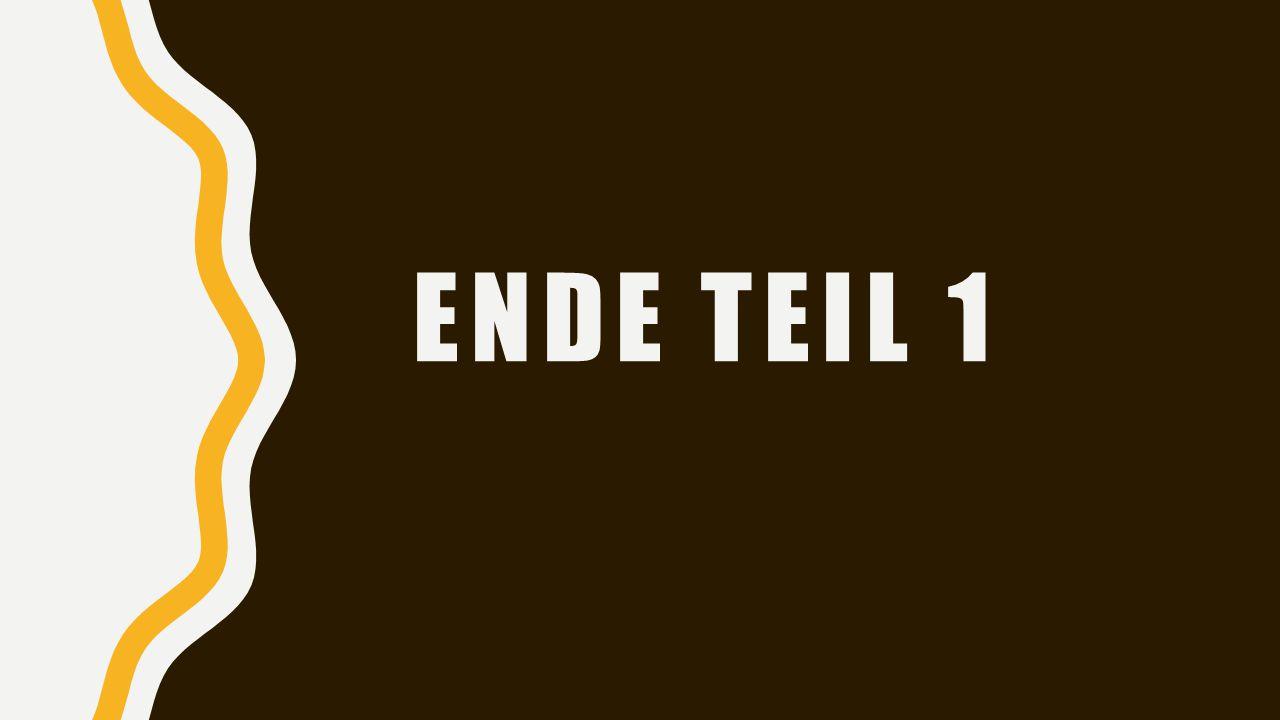 ENDE TEIL 1