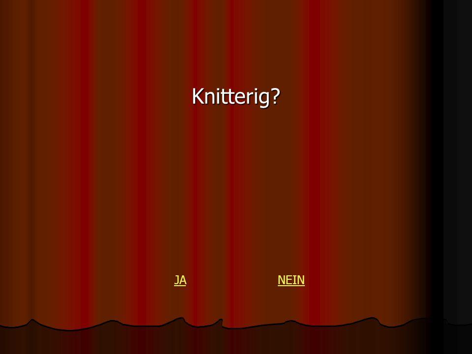 Knitterig? JANEIN