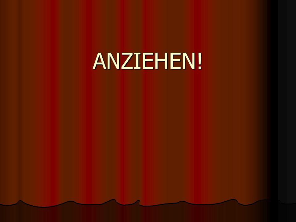 ANZIEHEN!