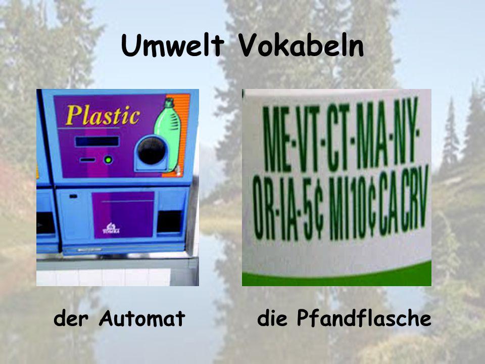 Umwelt Vokabeln die Pfandflascheder Automat