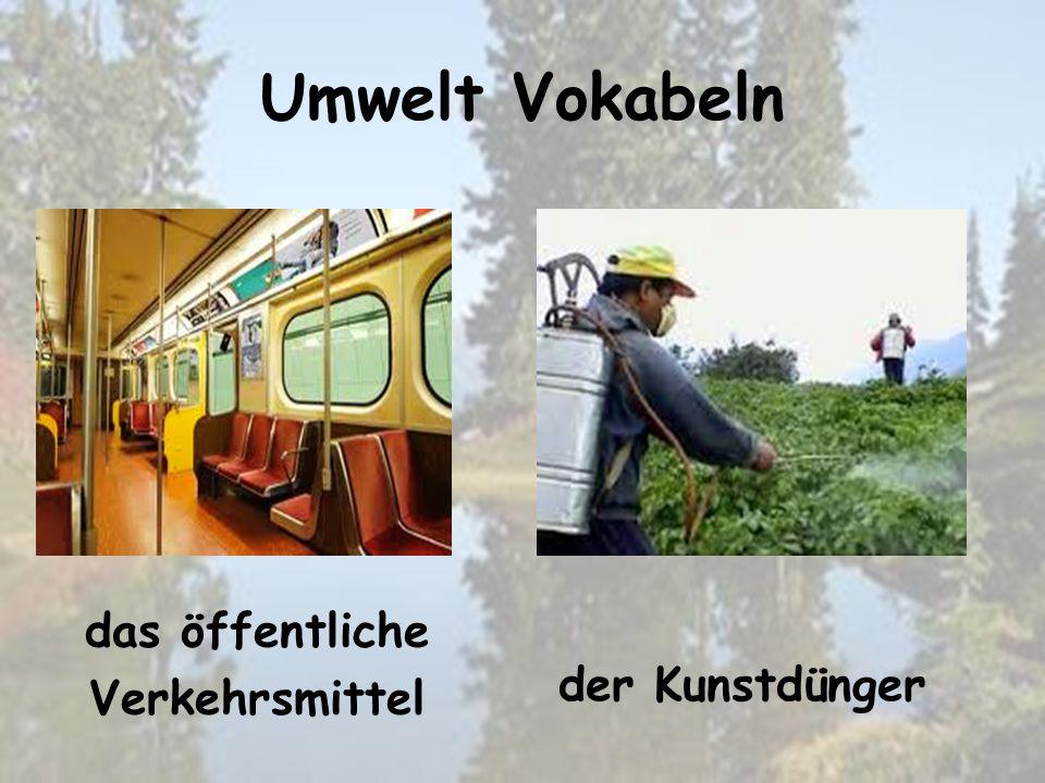 Umwelt Vokabeln der Kunstdünger das öffentliche Verkehrsmittel