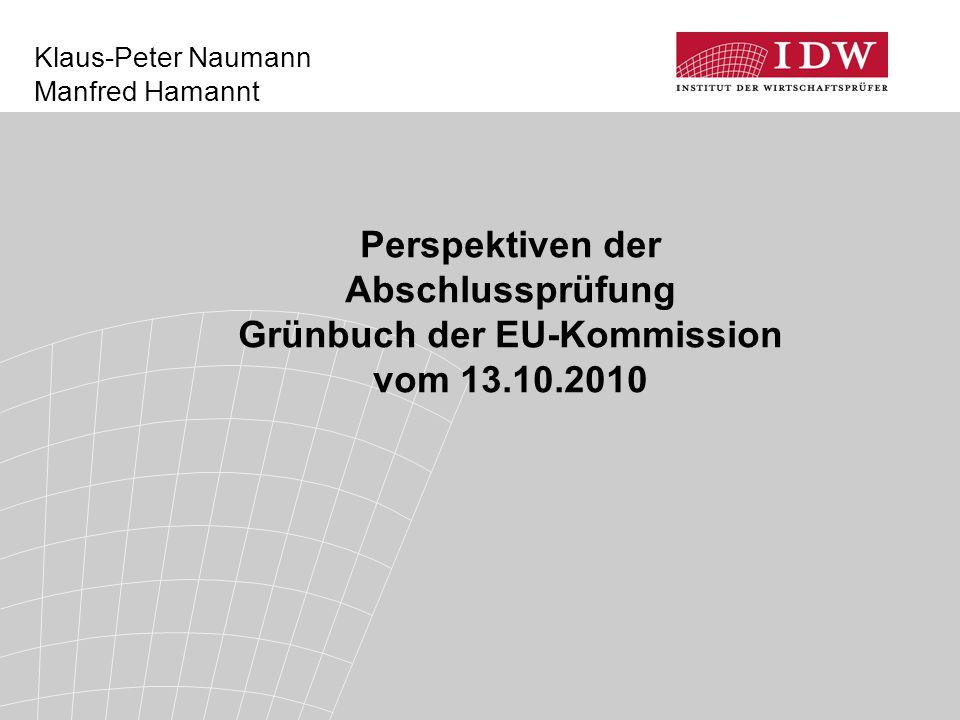 Klaus-Peter Naumann Manfred Hamannt Perspektiven der Abschlussprüfung Grünbuch der EU-Kommission vom 13.10.2010
