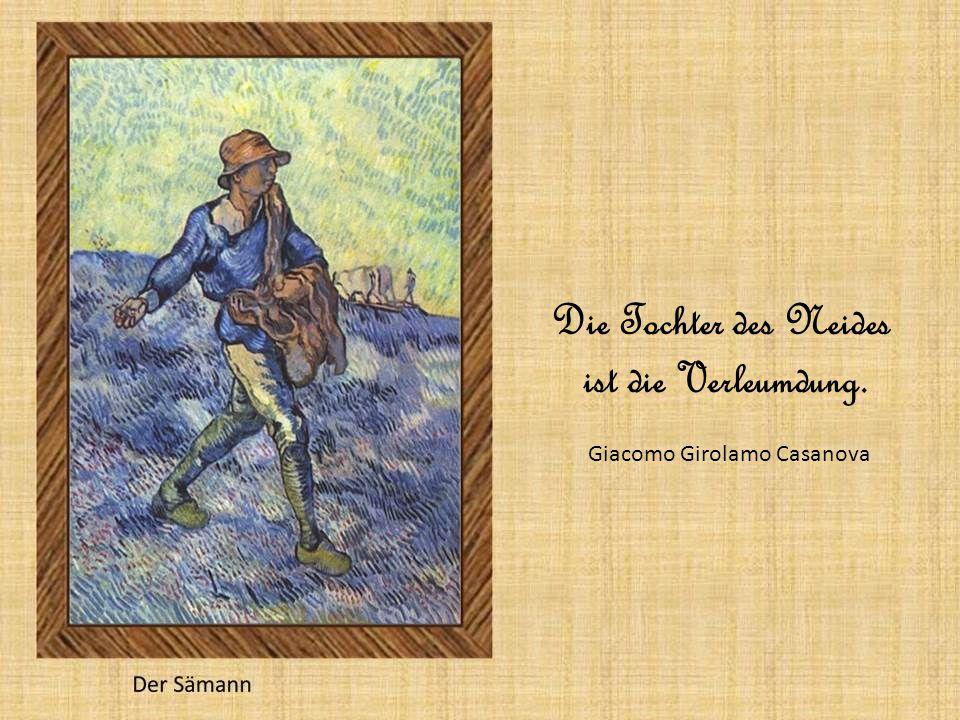 Die Tochter des Neides ist die Verleumdung. Giacomo Girolamo Casanova