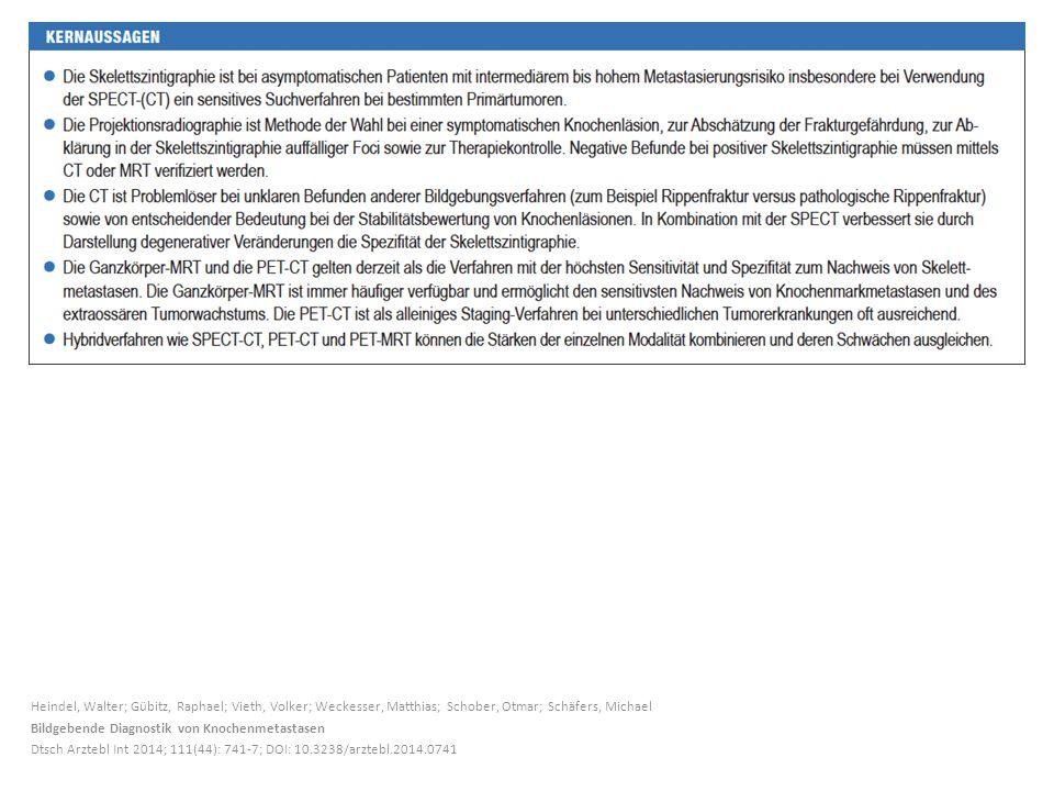 Heindel, Walter; Gübitz, Raphael; Vieth, Volker; Weckesser, Matthias; Schober, Otmar; Schäfers, Michael Bildgebende Diagnostik von Knochenmetastasen Dtsch Arztebl Int 2014; 111(44): 741-7; DOI: 10.3238/arztebl.2014.0741