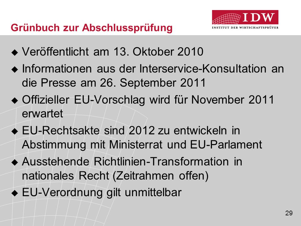 29 Grünbuch zur Abschlussprüfung  Veröffentlicht am 13. Oktober 2010  Informationen aus der Interservice-Konsultation an die Presse am 26. September